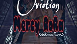 Ovietion - Mercy RoRa ft Reekado Banks